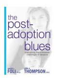 Post-Adoption Blues Overcoming the Unforeseen Challenges of Adoption 2004 9781579548667 Front Cover