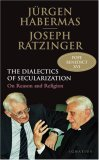 Dialectic of Secularism On Reason and Religion 2007 9781586171667 Front Cover