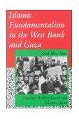 Islamic Fundamentalism in the West Bank and Gaza Muslim Brotherhood and Islamic Jihad 1994 9780253208668 Front Cover