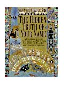 Hidden Truth of Your Name A Complete Guide to First Names and What They Say about the Real You 1st 1999 9780345422668 Front Cover