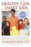 Healthy Kids, Smart Kids The Principal-Created, Parent-Tested, Kid-Approved Nutrition Plan for SoundBodies and Strong Minds 2005 9780399531668 Front Cover