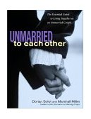 Unmarried to Each Other The Essential Guide to Living Together As an Unmarried Couple 2002 9781569245668 Front Cover