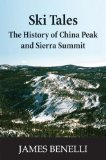Ski Tales The History of China Peak and Sierra Summit 2009 9781884995668 Front Cover