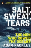 Salt, Sweat, Tears The Men Who Rowed the Oceans 2014 9780143126669 Front Cover