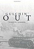 Gulchin' Out 2013 9781483683669 Front Cover