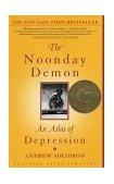 Noonday Demon An Atlas of Depression 1st 2002 9780684854670 Front Cover