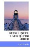 I Contratti Speciali Lezioni di Diritto Romano 2009 9781113050670 Front Cover