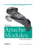 Writing Apache Modules with Perl and C The Apache API and Mod_perl 1999 9781565925670 Front Cover