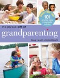 Joyous Gift of Grandparenting 101 Practical Ideas and Meaningful Activities to Share Your Love 2008 9781578262670 Front Cover