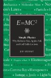 E=Mc2 Simple Physics - Why Balloons Rise, Apples Fall and Golf Balls Go Awry 2010 9781606521670 Front Cover
