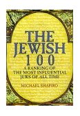 Jewish 100 A Ranking of the Most Influential Jews of All Time 2000 9780806521671 Front Cover