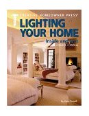 Lighting Your Home Inside and Out Design, Select, Install 1996 9781880029671 Front Cover