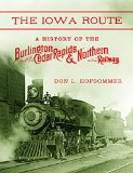 Iowa Route A History of the Burlington, Cedar Rapids and Northern Railway 2015 9780253014672 Front Cover
