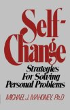 Self-Change Strategies for Solving Personal Problems 1981 9780393000672 Front Cover