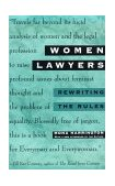 Women Lawyers Rewriting the Rules 1995 9780452273672 Front Cover