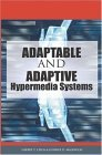 Adaptable and Adaptive Hypermedia Systems 2004 9781591405672 Front Cover