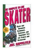 Complete in-Line Skater Basic and Advanced Techniques, Exercises and Equipment for Fitness 1996 9780312152673 Front Cover