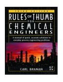 Rules of Thumb for Chemical Engineers A Manual of Quick, Accurate Solutions to Everyday Process Engineering Problems 3rd 2002 Revised 9780750675673 Front Cover
