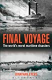 Final Voyage The World's Worst Maritime Disasters 2013 9781442221673 Front Cover