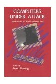Computers under Attack Intruders, Worms and Viruses 1st 1990 9780201530674 Front Cover