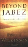 Beyond Jabez Expanding Your Borders 2005 9781590523674 Front Cover