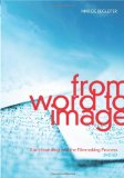 From Word to Image Storyboarding and the Filmmaking Process 2nd 2010 9781932907674 Front Cover