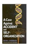Case Against Accident and Self-Organization 2001 9780742511675 Front Cover