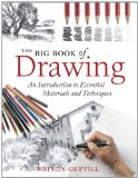 Big Book of Drawing An Introduction to Essential Materials and Techniques 1st 2012 9780823085675 Front Cover
