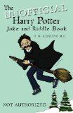 Unofficial Harry Potter Joke and Riddle Book 2011 9781466397675 Front Cover