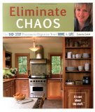 Eliminate Chaos The 10-Step Process to Organize Your Home and Life 2006 9781570614675 Front Cover