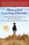 Nonverbal Learning Disorder Understanding and Coping with NLD and Asperger's--What Parents and Teachers Need to Know 2008 9780399534676 Front Cover