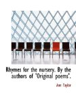 Rhymes for the Nursery: By the Authors of 'original Poems'. 2008 9780554539676 Front Cover