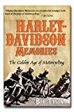 Harley Davidson Memories The Golden Age of Motorcycling 2nd 2010 9781596527676 Front Cover