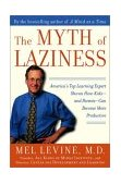 Myth of Laziness America's Top Learning Expert Shows How Kids and Parents Can Become More Productive 2003 9780743213677 Front Cover