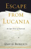Escape from Lucania An Epic Story of Survival 1st 2007 9781416567677 Front Cover