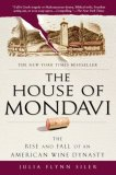 House of Mondavi The Rise and Fall of an American Wine Dynasty 1st 2008 9781592403677 Front Cover