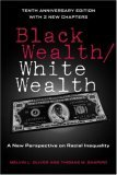 Black Wealth/White Wealth A New Perspective on Racial Inequality