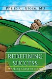Redefining Success Working Close to Home 2005 9780595365678 Front Cover
