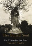 Buried Soul : How Humans Invented Death 1st 2005 9780807046678 Front Cover