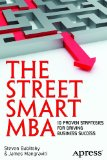 Street Smart MBA 10 Proven Strategies for Driving Business Success 2012 9781430247678 Front Cover