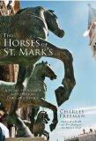Horses of St. Mark's A Story of Triumph in Byzantium, Paris, and Venice 2010 9781590202678 Front Cover