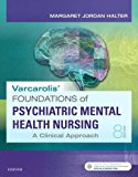 Varcarolis' Foundations of Psychiatric Mental Health Nursing A Clinical Approach 8th 2017 9780323389679 Front Cover