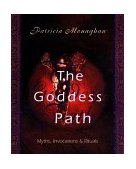 Goddess Path Myths, Invocations, and Rituals 1999 9781567184679 Front Cover