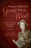 Margaret Mitchell's Gone with the Wind A Bestseller's Odyssey from Atlanta to Hollywood 2011 9781589795679 Front Cover