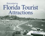Remembering Florida Tourist Attractions 2010 9781596526679 Front Cover