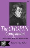 Chopin Companion Profiles of the Man and the Musician 1973 9780393006681 Front Cover