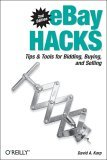 eBay Hacks Tips and Tools for Bidding, Buying, and Selling 2nd 2005 9780596100681 Front Cover