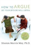 How to Argue So Your Spouse Will Listen 6 Principles for Turning Arguments into Conversations 2007 9780849918681 Front Cover