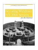 Securing Windows NT/2000 Servers for the Internet A Checklist for System Administrators 2000 9781565927681 Front Cover