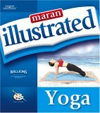 Maran Illustrated Yoga 1st 2005 9781592008681 Front Cover